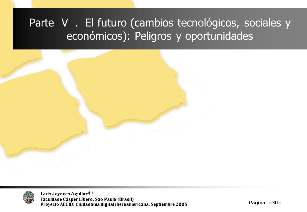 Parte V . El futuro (cambios tecnológicos, sociales y económicos): Peligros y oportunidades
