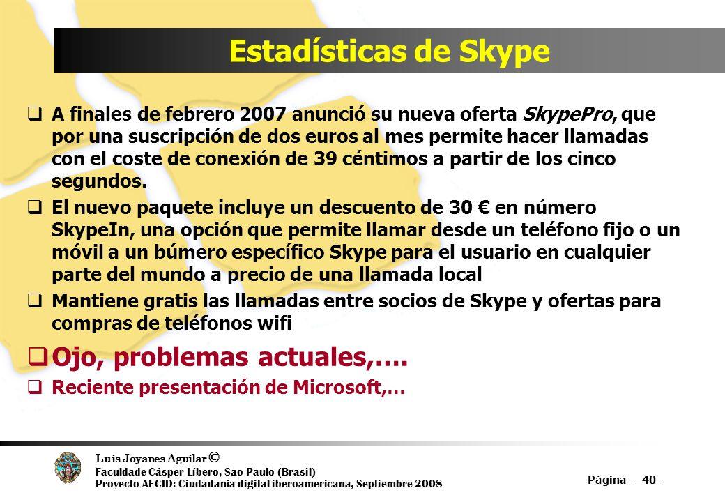 Estadísticas de Skype Ojo, problemas actuales,….