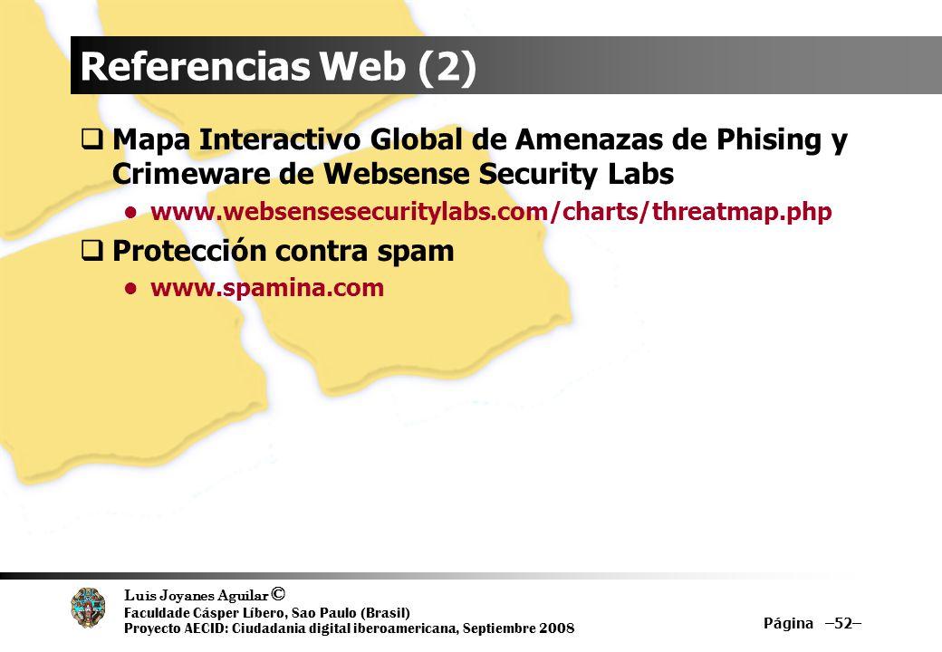 Referencias Web (2)Mapa Interactivo Global de Amenazas de Phising y Crimeware de Websense Security Labs.