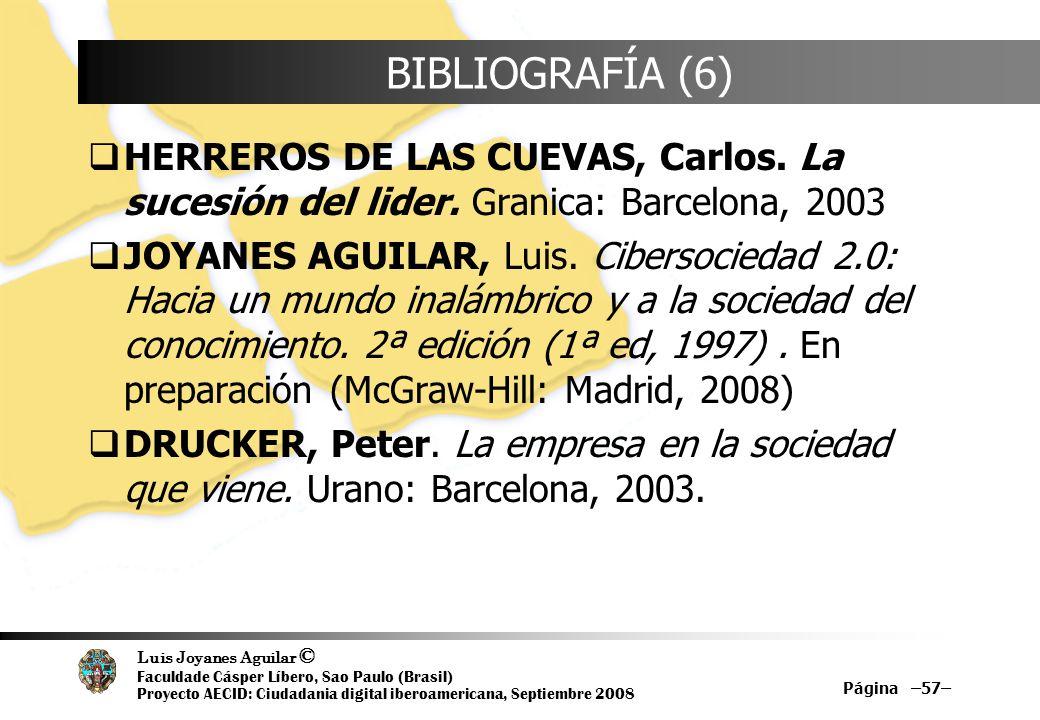 BIBLIOGRAFÍA (6)HERREROS DE LAS CUEVAS, Carlos. La sucesión del lider. Granica: Barcelona, 2003.