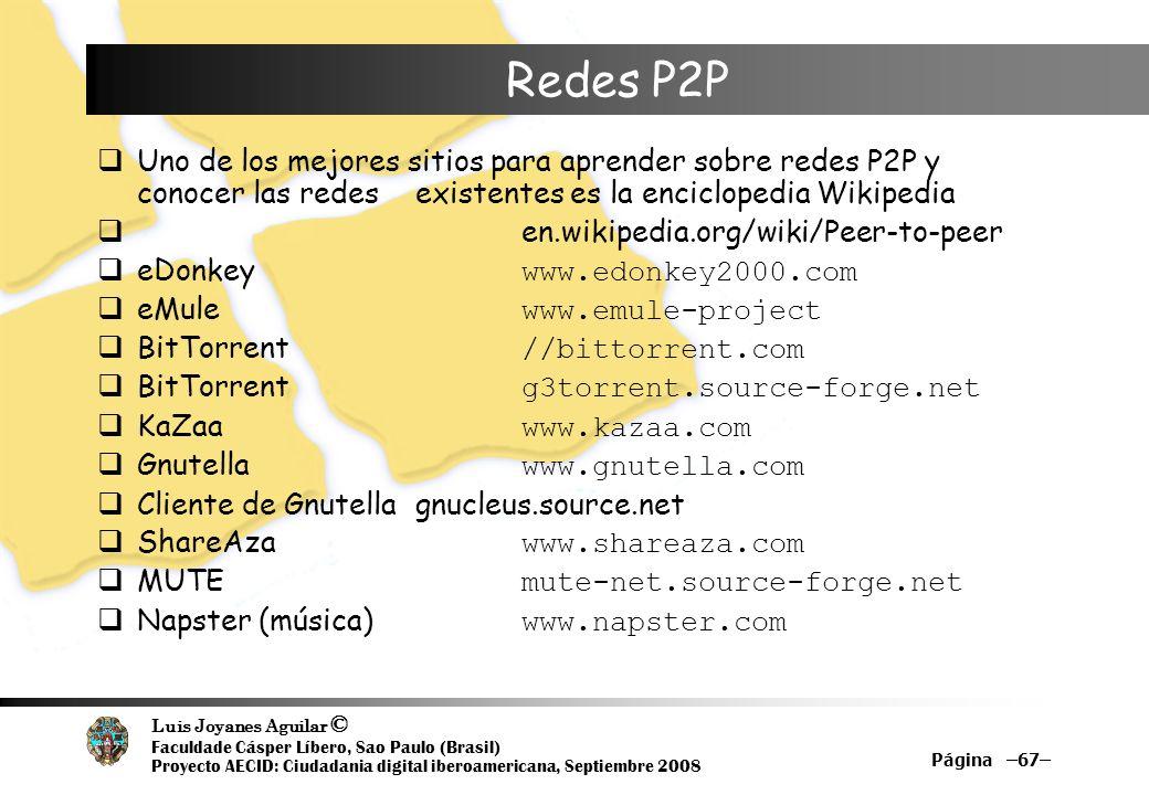 Redes P2PUno de los mejores sitios para aprender sobre redes P2P y conocer las redes existentes es la enciclopedia Wikipedia.