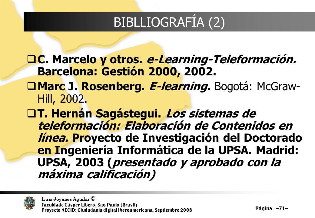 BIBLLIOGRAFÍA (2)C. Marcelo y otros. e-Learning-Teleformación. Barcelona: Gestión 2000, 2002.