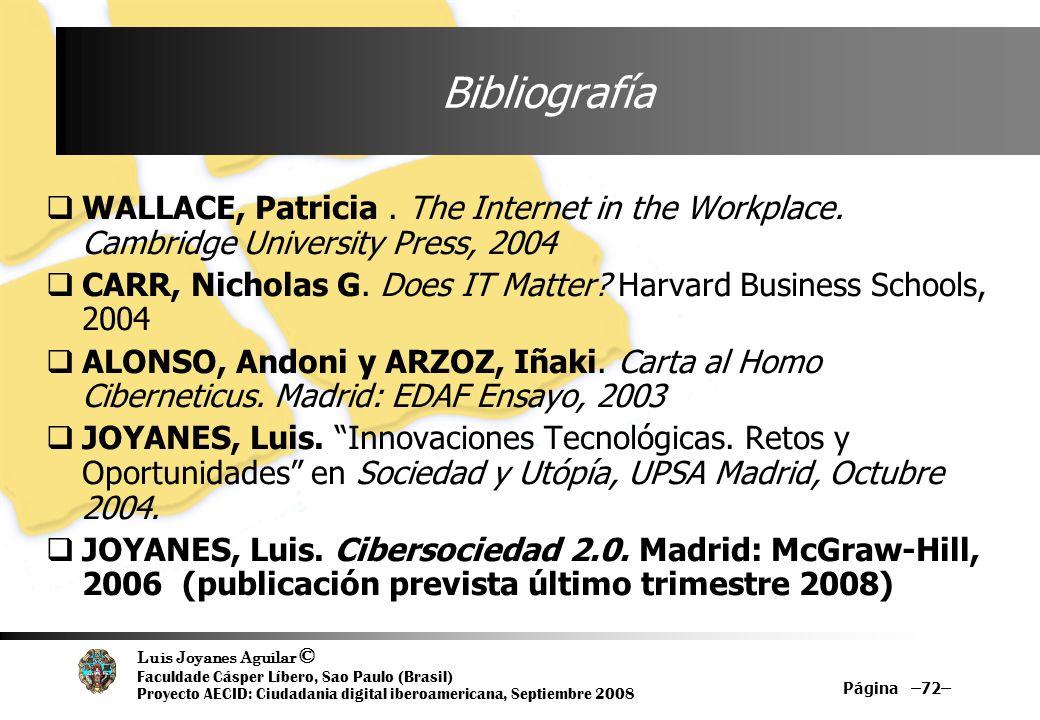 BibliografíaWALLACE, Patricia . The Internet in the Workplace. Cambridge University Press, 2004.