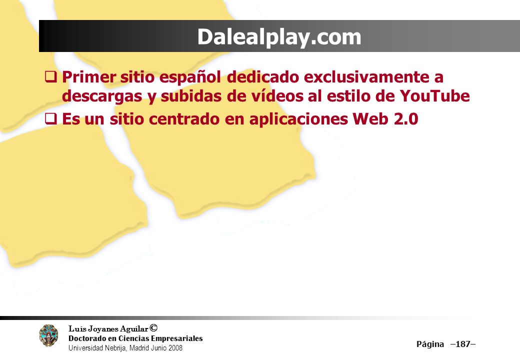 Dalealplay.com Primer sitio español dedicado exclusivamente a descargas y subidas de vídeos al estilo de YouTube.