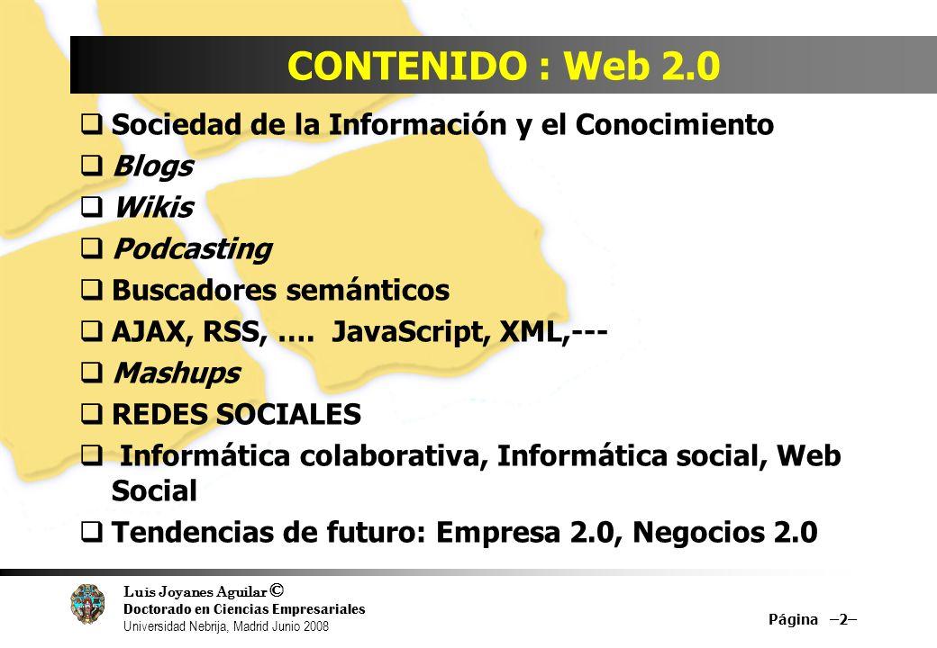 CONTENIDO : Web 2.0 Sociedad de la Información y el Conocimiento Blogs