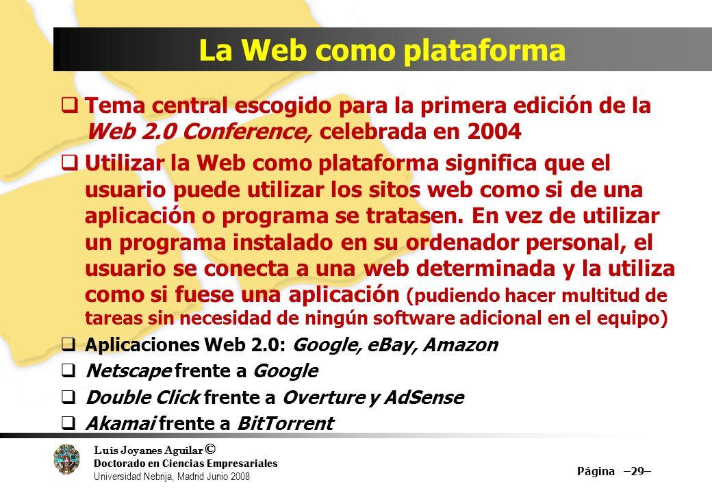 La Web como plataforma Tema central escogido para la primera edición de la Web 2.0 Conference, celebrada en 2004.