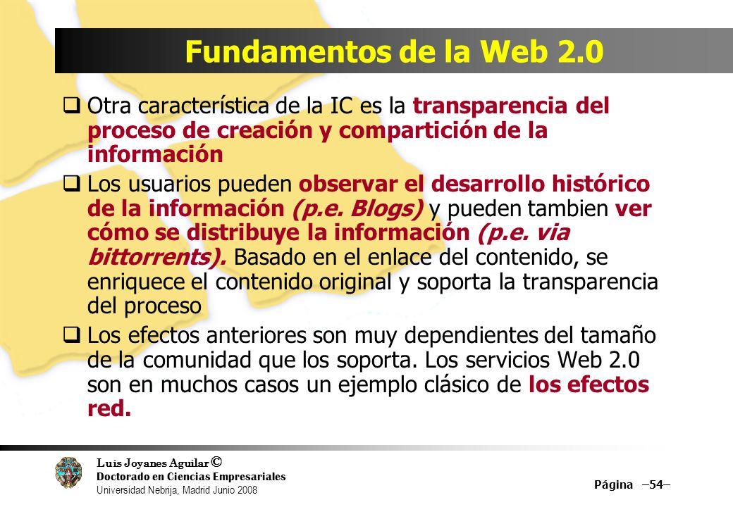 Fundamentos de la Web 2.0 Otra característica de la IC es la transparencia del proceso de creación y compartición de la información.
