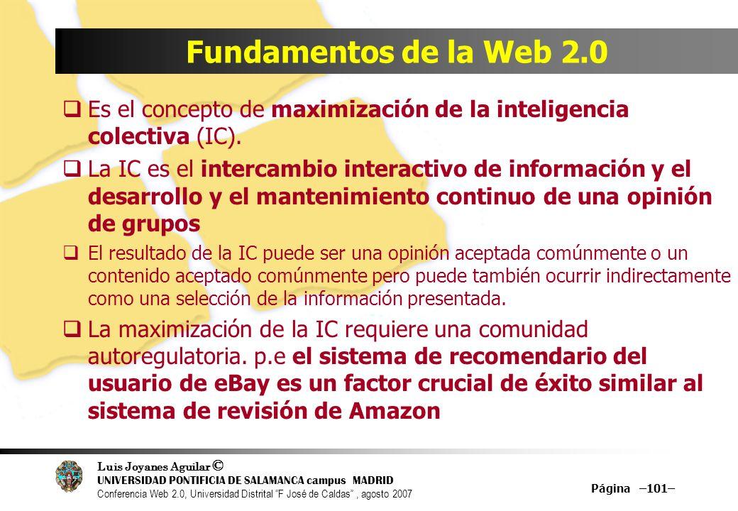 Fundamentos de la Web 2.0 Es el concepto de maximización de la inteligencia colectiva (IC).