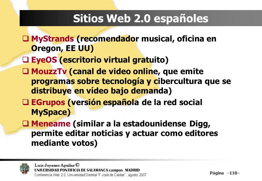 Sitios Web 2.0 españoles MyStrands (recomendador musical, oficina en Oregon, EE UU) EyeOS (escritorio virtual gratuito)