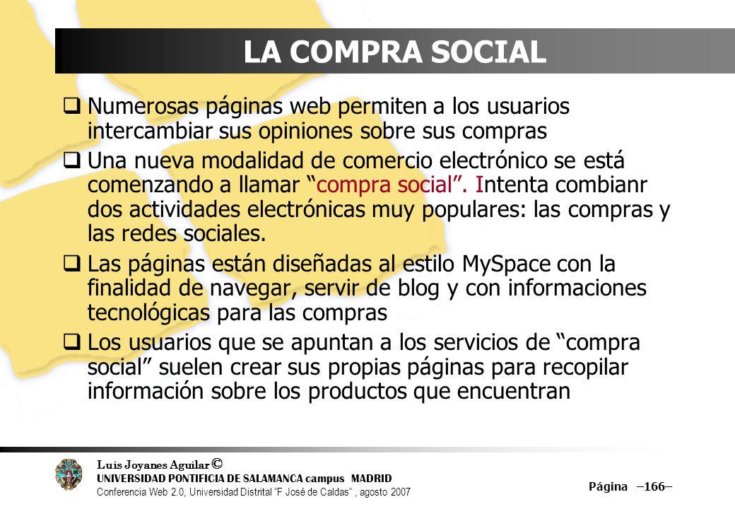 LA COMPRA SOCIAL Numerosas páginas web permiten a los usuarios intercambiar sus opiniones sobre sus compras.