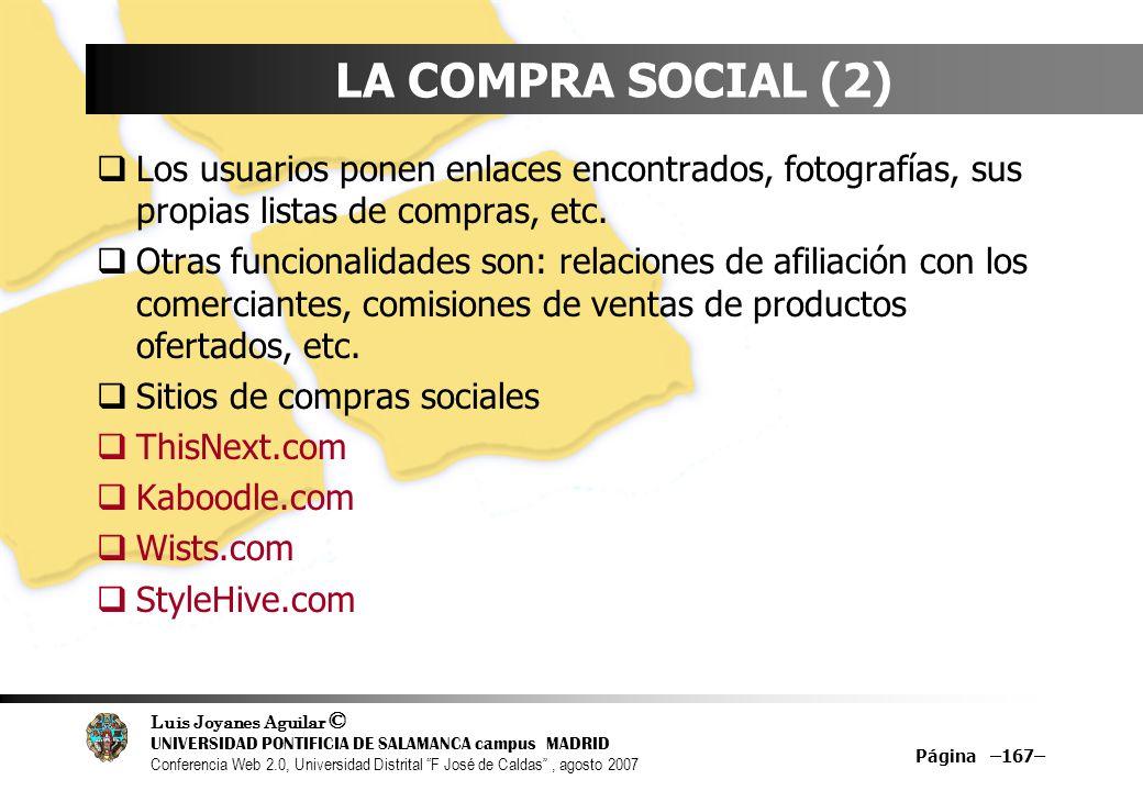 LA COMPRA SOCIAL (2) Los usuarios ponen enlaces encontrados, fotografías, sus propias listas de compras, etc.