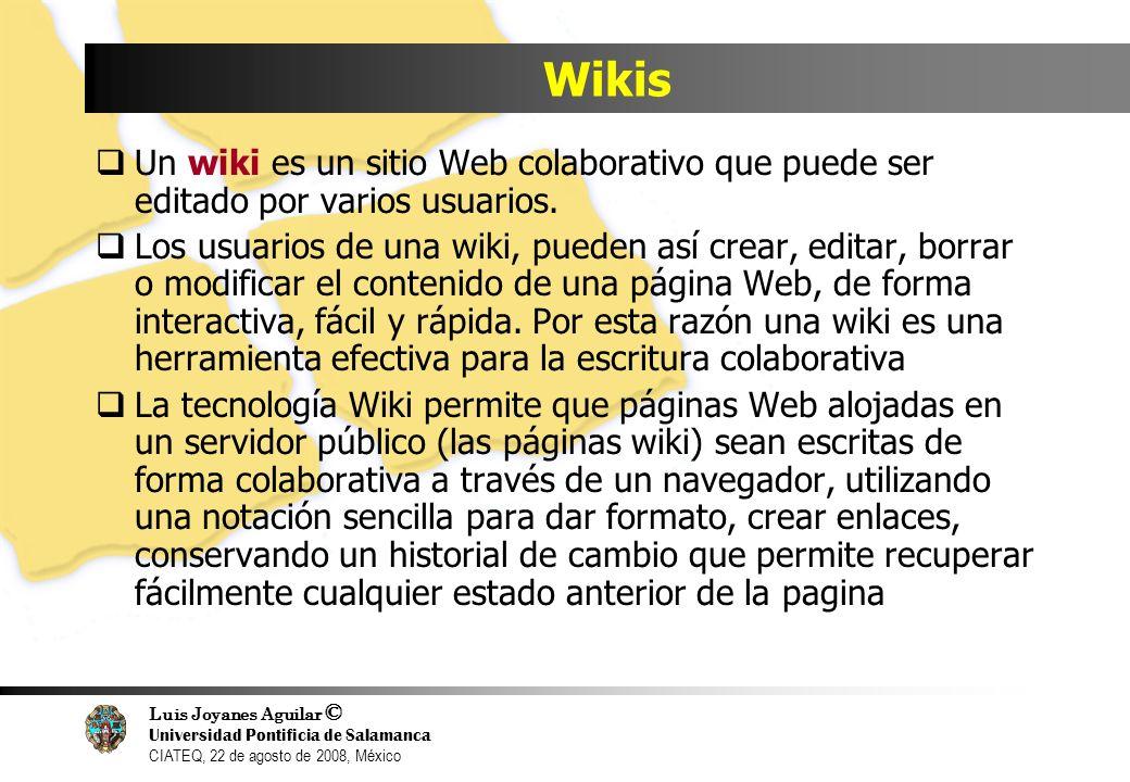 Wikis Un wiki es un sitio Web colaborativo que puede ser editado por varios usuarios.