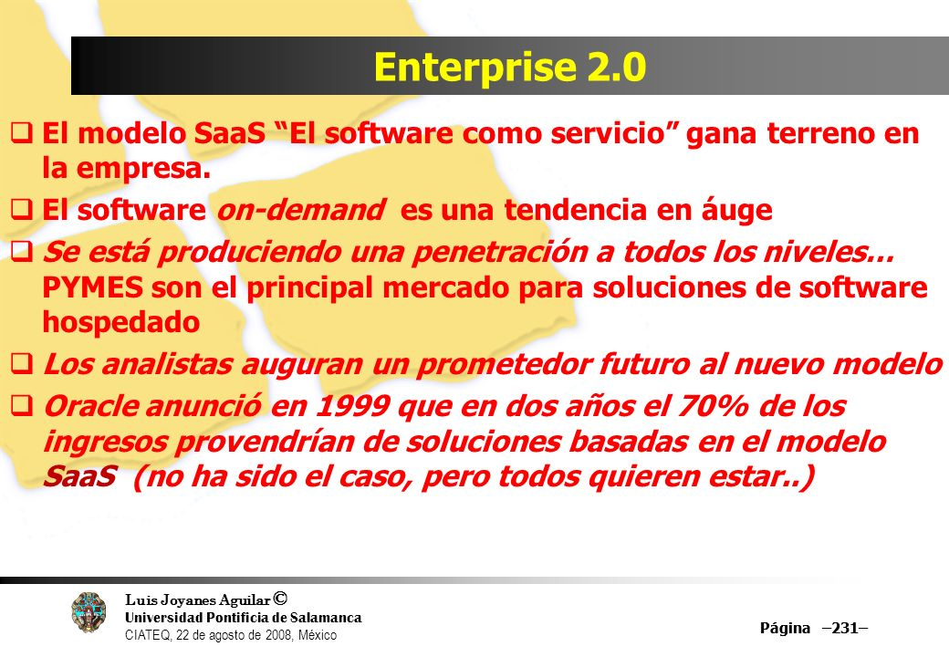 Enterprise 2.0 El modelo SaaS El software como servicio gana terreno en la empresa. El software on-demand es una tendencia en áuge.