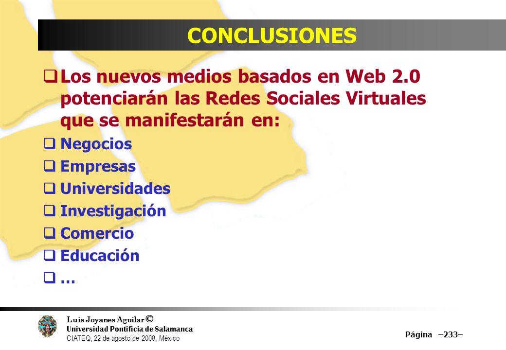 CONCLUSIONESLos nuevos medios basados en Web 2.0 potenciarán las Redes Sociales Virtuales que se manifestarán en: