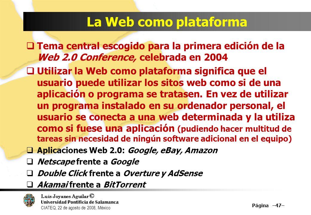 La Web como plataformaTema central escogido para la primera edición de la Web 2.0 Conference, celebrada en 2004.