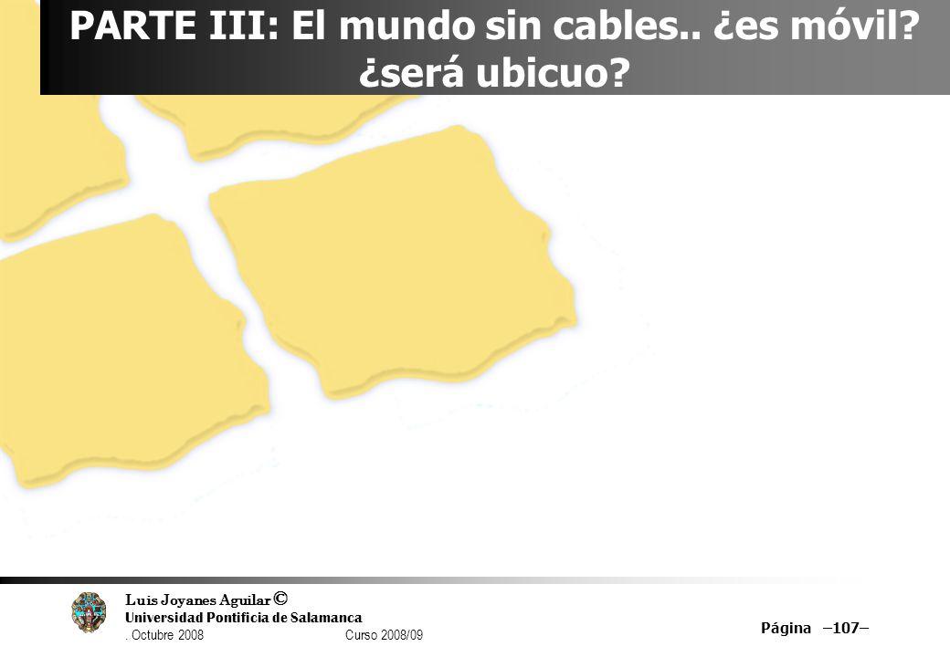 PARTE III: El mundo sin cables.. ¿es móvil ¿será ubicuo