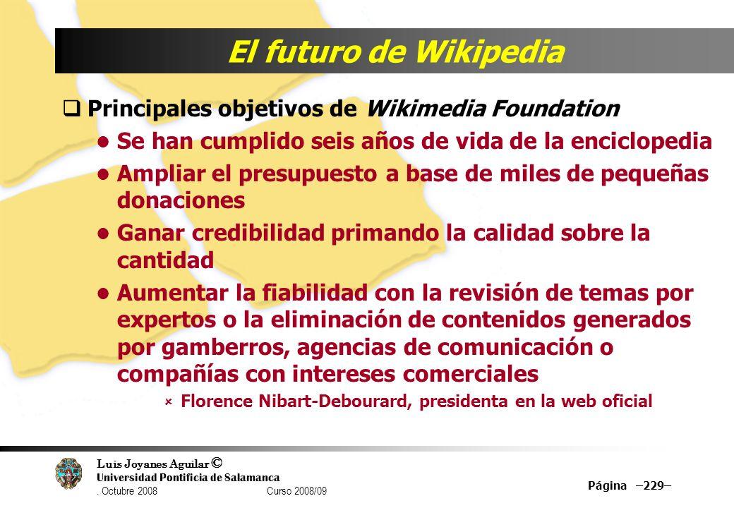 El futuro de Wikipedia Principales objetivos de Wikimedia Foundation