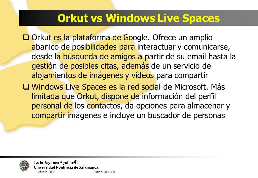 Orkut vs Windows Live Spaces