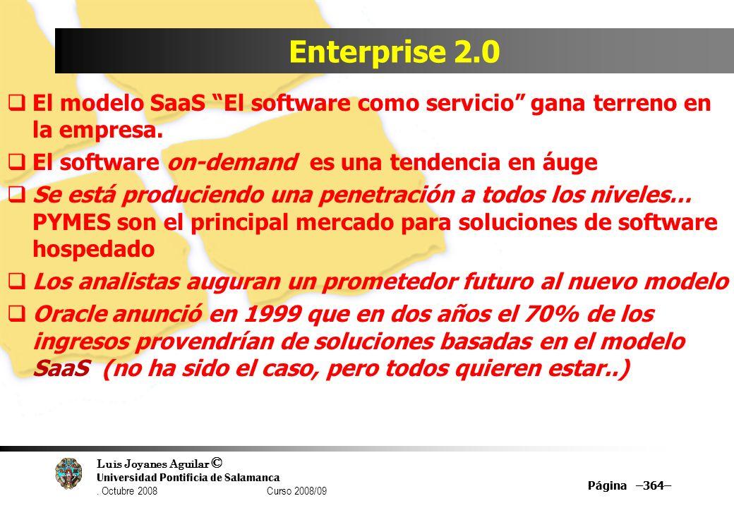 Enterprise 2.0 El modelo SaaS El software como servicio gana terreno en la empresa. El software on-demand es una tendencia en áuge.