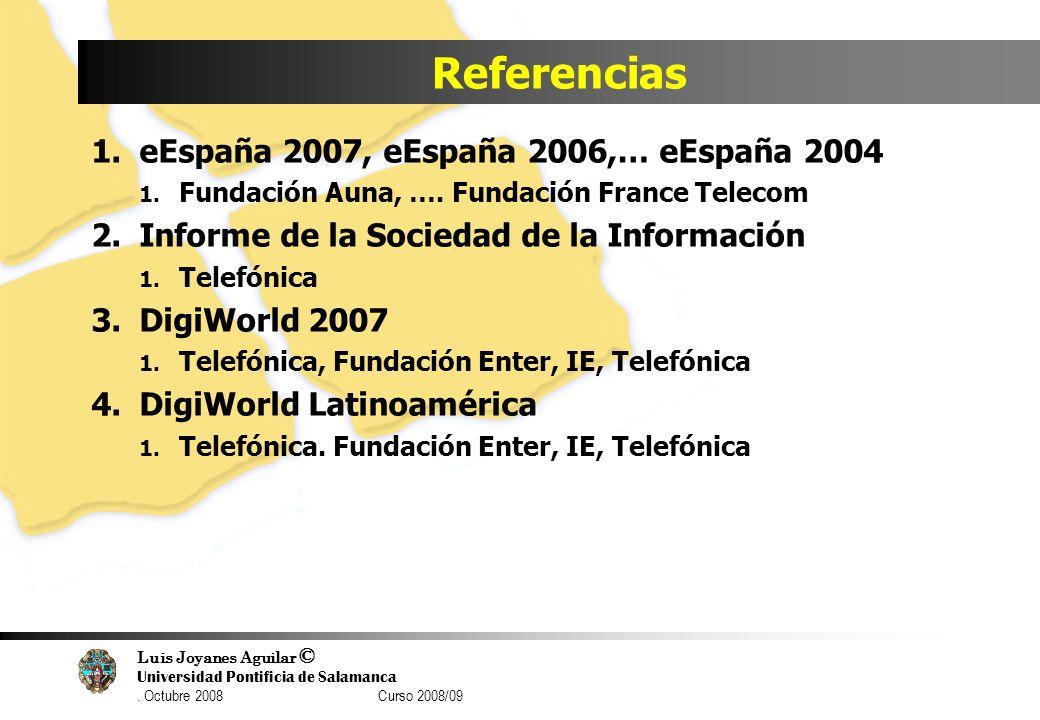 Referencias eEspaña 2007, eEspaña 2006,… eEspaña 2004