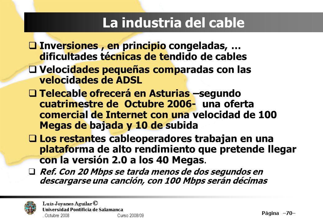 La industria del cable Inversiones , en principio congeladas, … dificultades técnicas de tendido de cables.