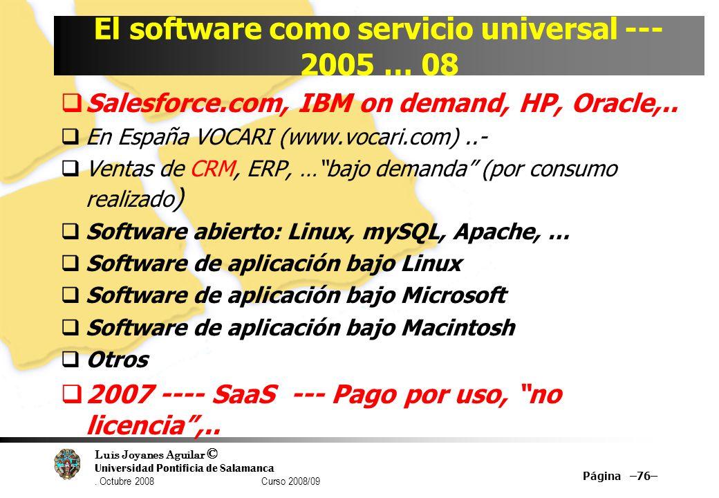 El software como servicio universal --- 2005 … 08