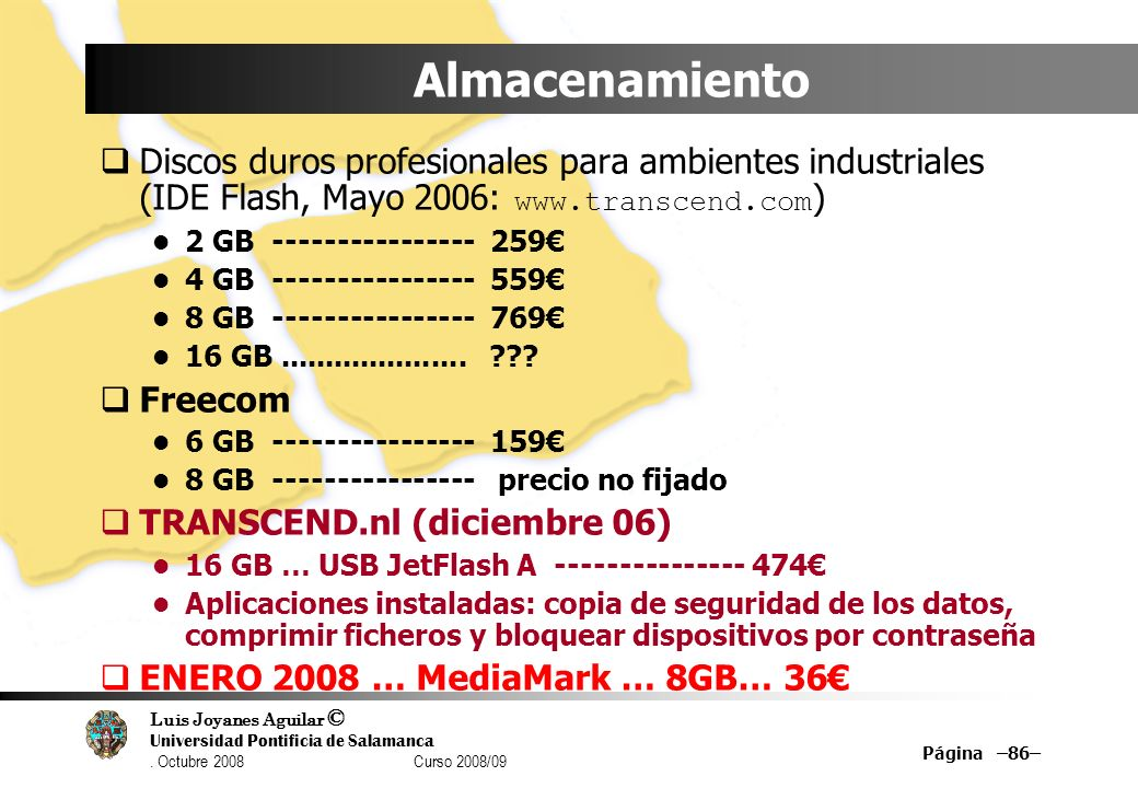 Almacenamiento Discos duros profesionales para ambientes industriales (IDE Flash, Mayo 2006: www.transcend.com)