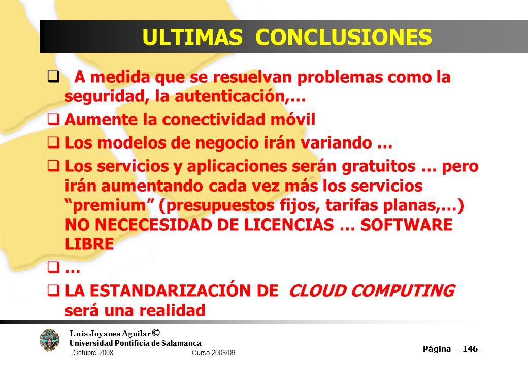ULTIMAS CONCLUSIONES A medida que se resuelvan problemas como la seguridad, la autenticación,… Aumente la conectividad móvil.
