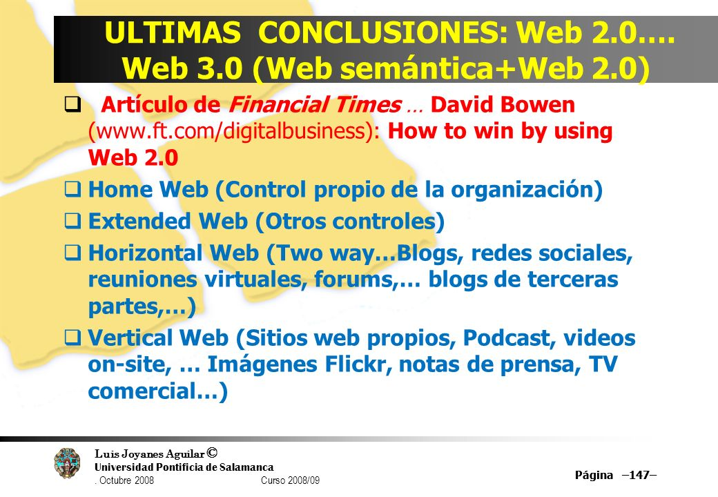 ULTIMAS CONCLUSIONES: Web 2.0…. Web 3.0 (Web semántica+Web 2.0)