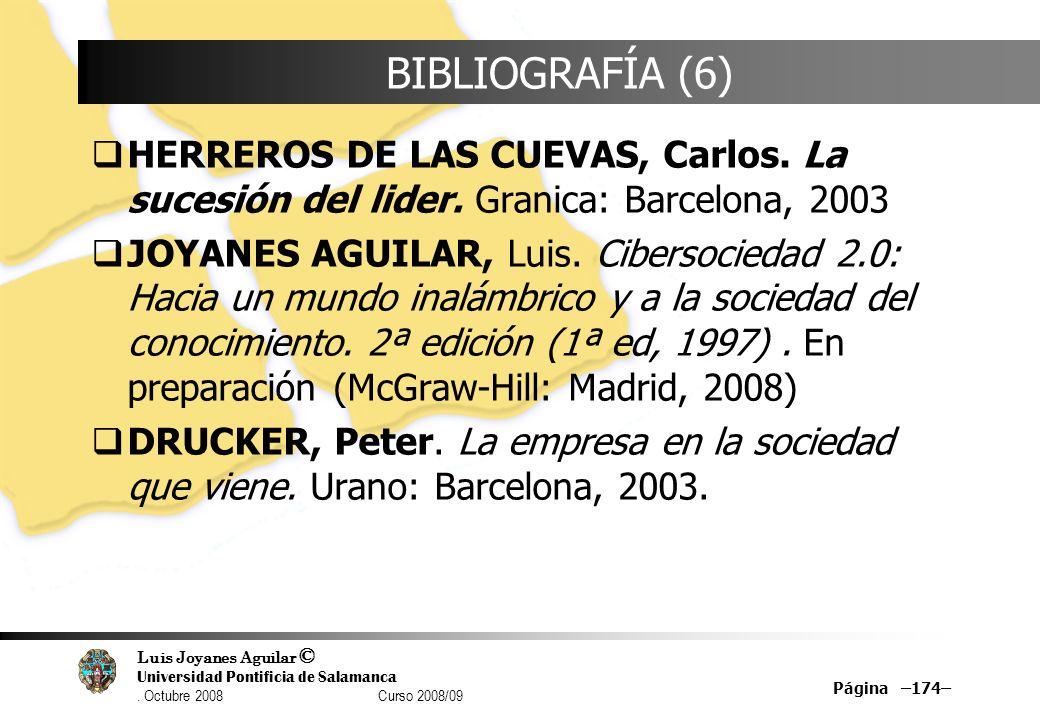 BIBLIOGRAFÍA (6) HERREROS DE LAS CUEVAS, Carlos. La sucesión del lider. Granica: Barcelona, 2003.