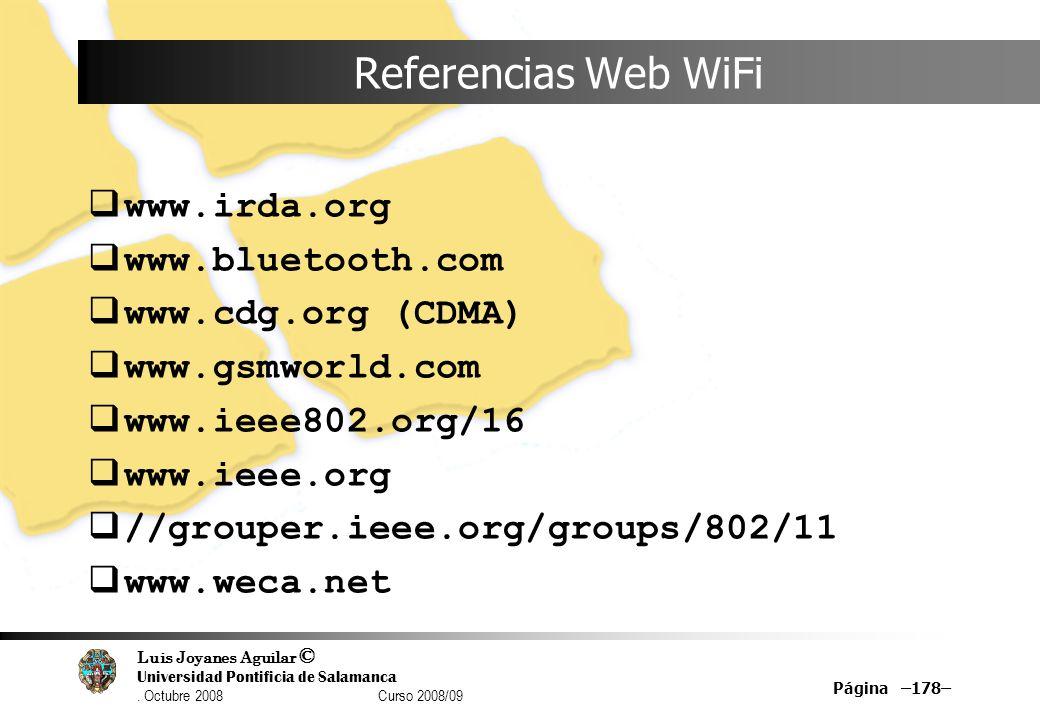 Referencias Web WiFi www.irda.org www.bluetooth.com www.cdg.org (CDMA)