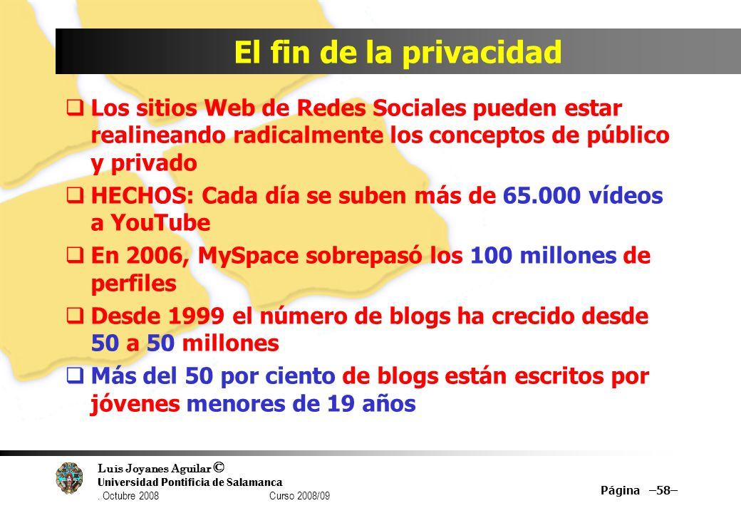 El fin de la privacidad Los sitios Web de Redes Sociales pueden estar realineando radicalmente los conceptos de público y privado.