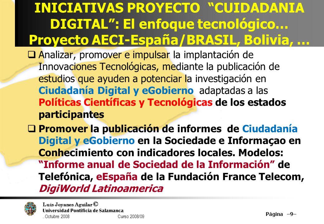 INICIATIVAS PROYECTO CUIDADANIA DIGITAL : El enfoque tecnológico… Proyecto AECI-España/BRASIL, Bolivia, …