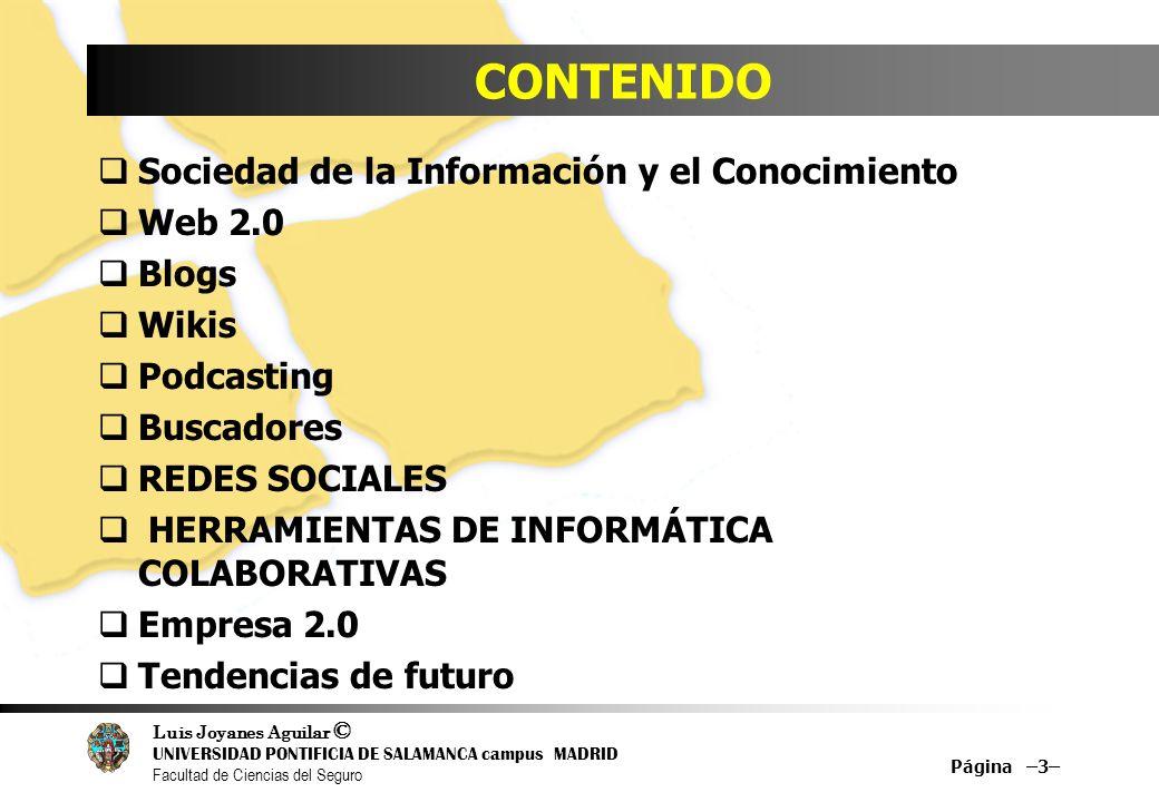 CONTENIDO Sociedad de la Información y el Conocimiento Web 2.0 Blogs