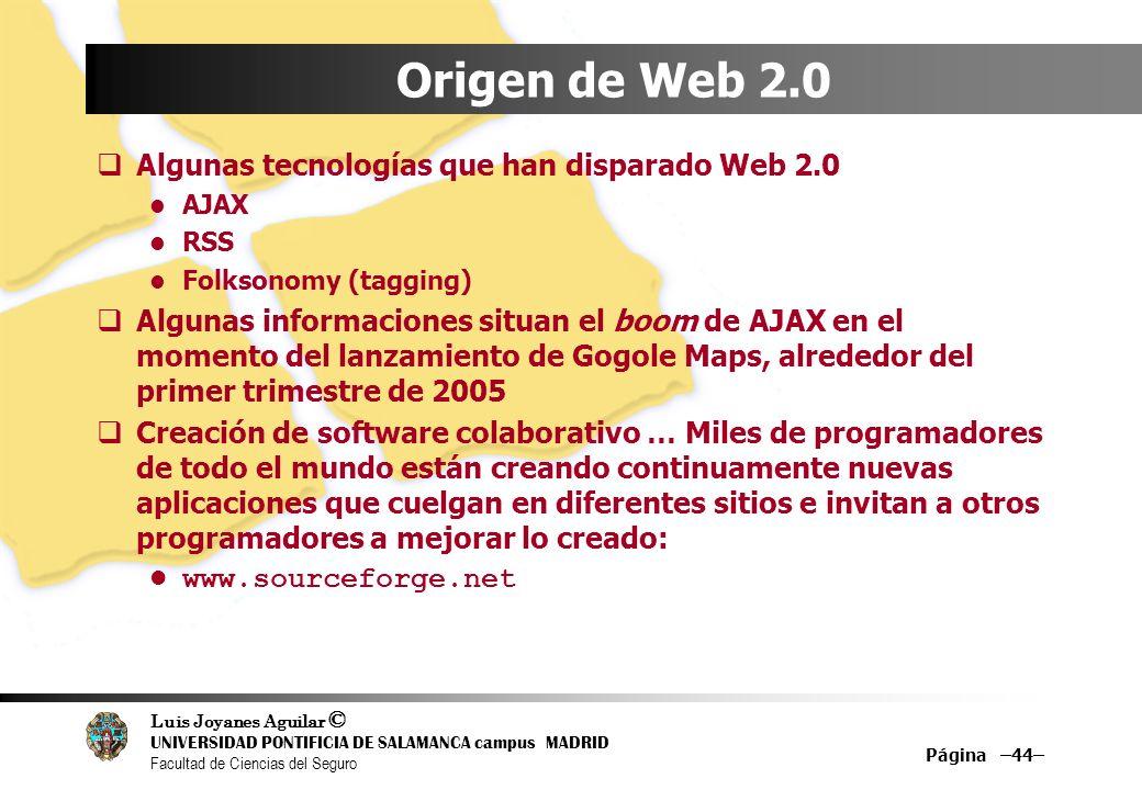Origen de Web 2.0 Algunas tecnologías que han disparado Web 2.0