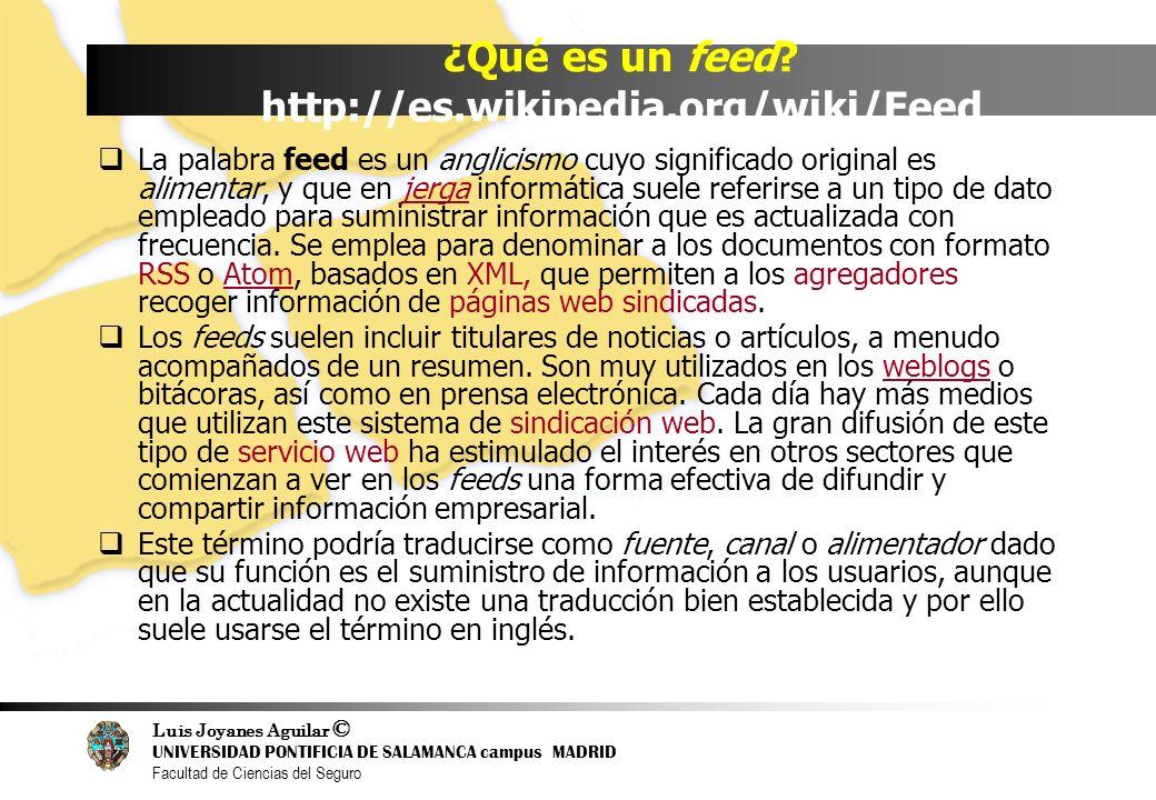 ¿Qué es un feed http://es.wikipedia.org/wiki/Feed