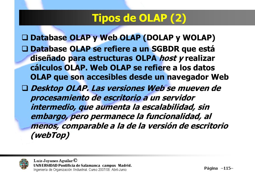 Tipos de OLAP (2) Database OLAP y Web OLAP (DOLAP y WOLAP)