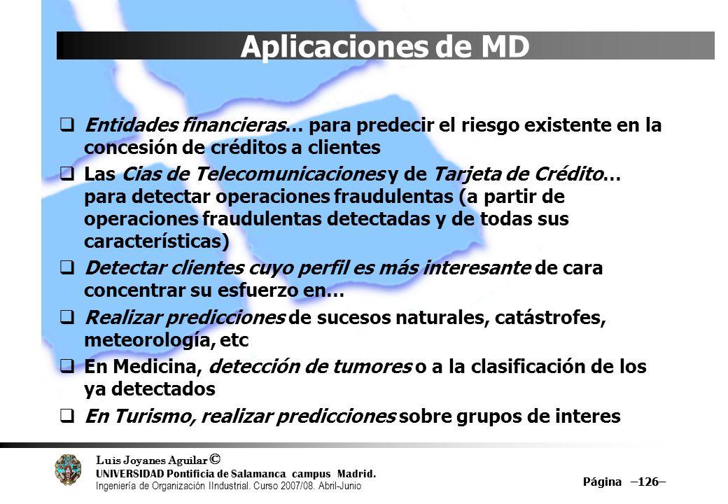 Aplicaciones de MD Entidades financieras… para predecir el riesgo existente en la concesión de créditos a clientes.