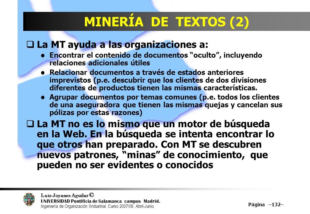 MINERÍA DE TEXTOS (2) La MT ayuda a las organizaciones a: