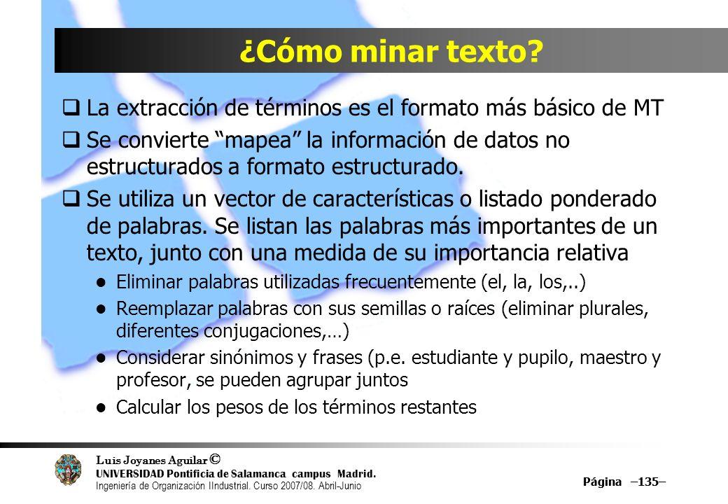 ¿Cómo minar texto La extracción de términos es el formato más básico de MT.