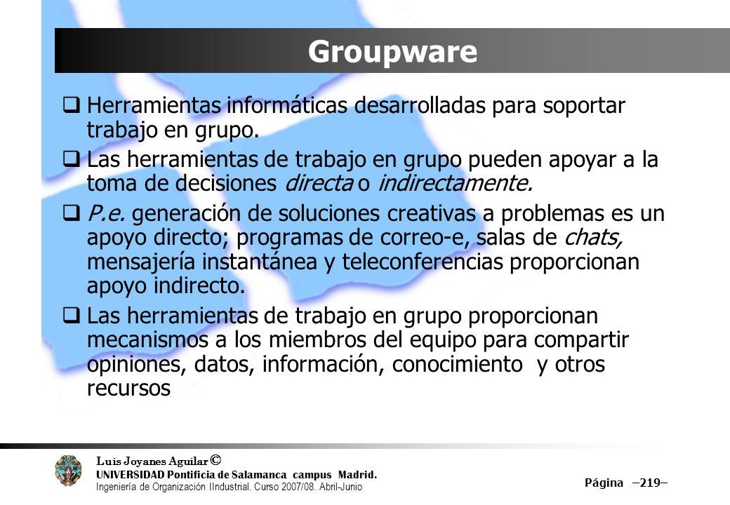 GroupwareHerramientas informáticas desarrolladas para soportar trabajo en grupo.