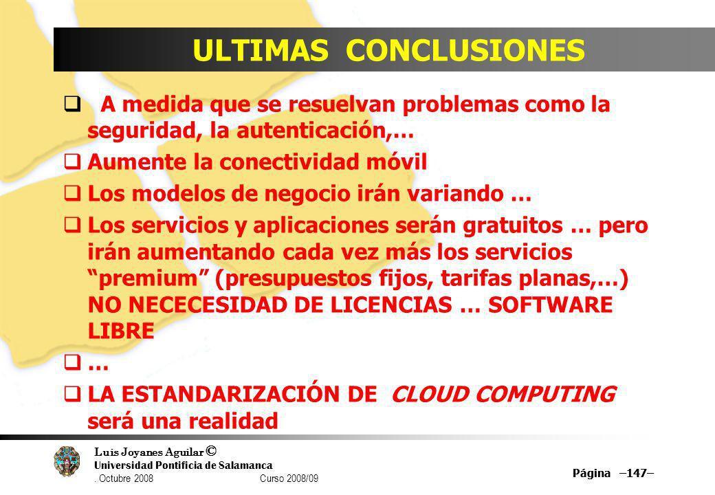ULTIMAS CONCLUSIONESA medida que se resuelvan problemas como la seguridad, la autenticación,… Aumente la conectividad móvil.