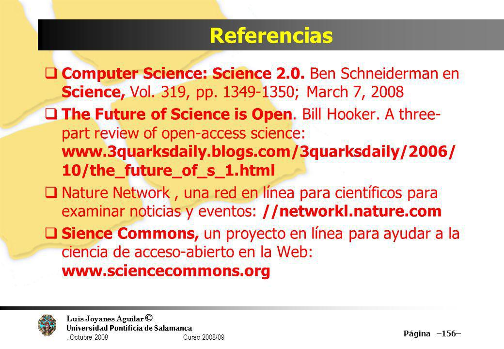 Referencias Computer Science: Science 2.0. Ben Schneiderman en Science, Vol. 319, pp. 1349-1350; March 7, 2008.