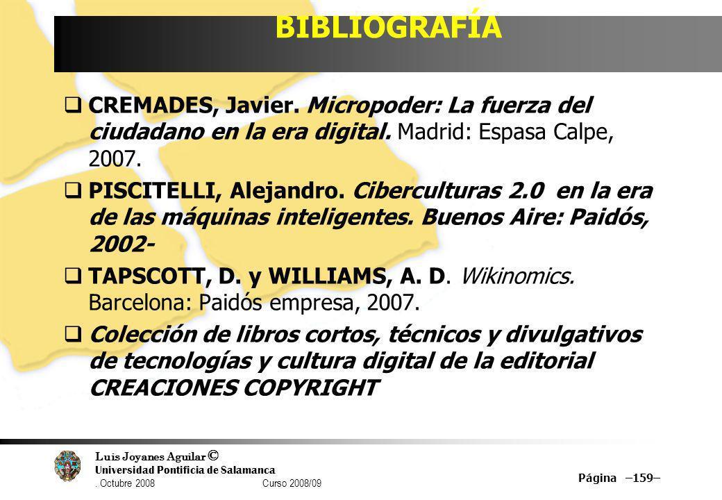 BIBLIOGRAFÍACREMADES, Javier. Micropoder: La fuerza del ciudadano en la era digital. Madrid: Espasa Calpe, 2007.