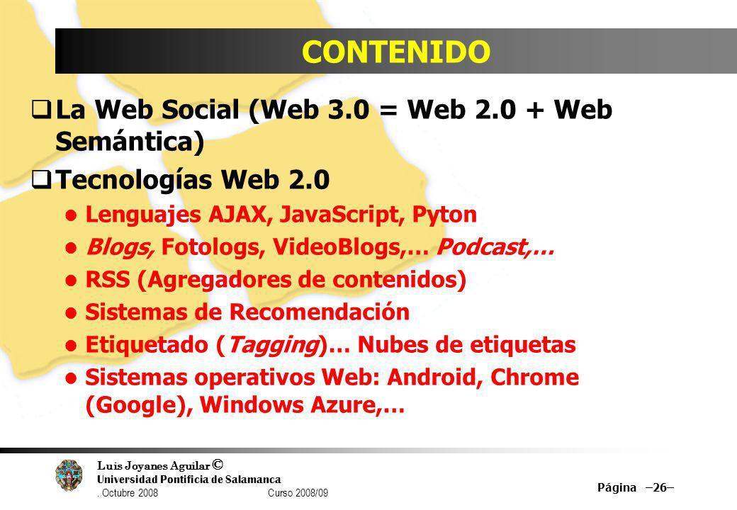 CONTENIDO La Web Social (Web 3.0 = Web 2.0 + Web Semántica)