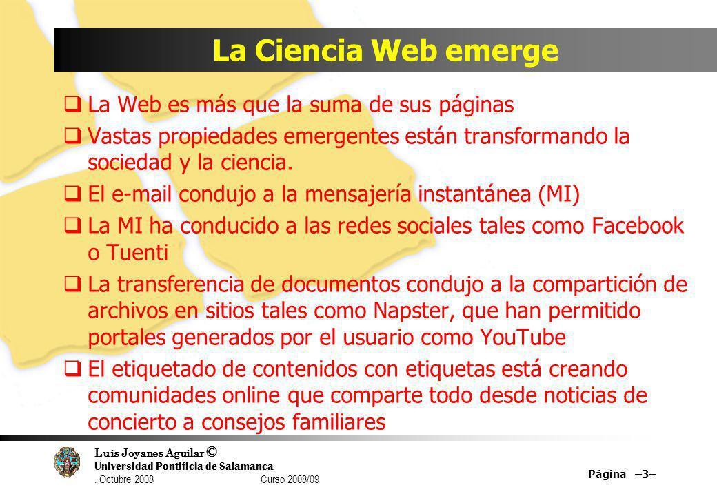 La Ciencia Web emerge La Web es más que la suma de sus páginas