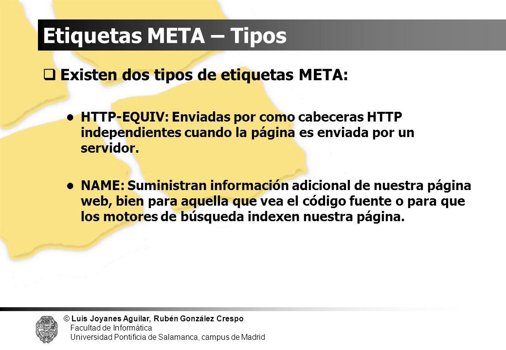 Etiquetas META – Tipos Existen dos tipos de etiquetas META: