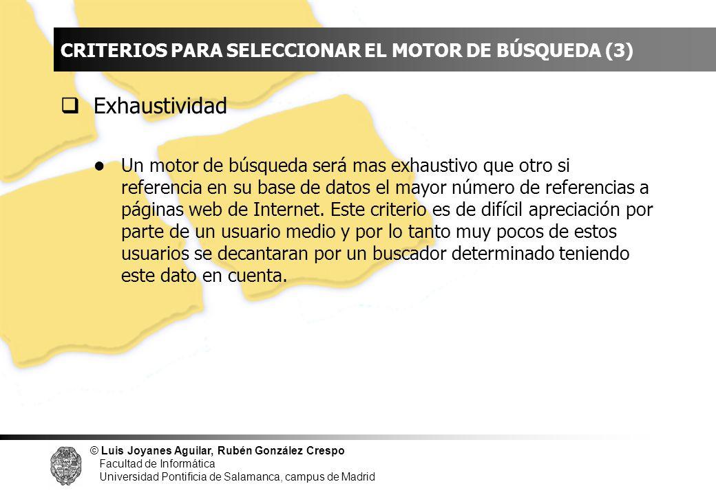 INDICE CRITERIOS PARA SELECCIONAR EL MOTOR DE BÚSQUEDA (3) Exhaustividad.