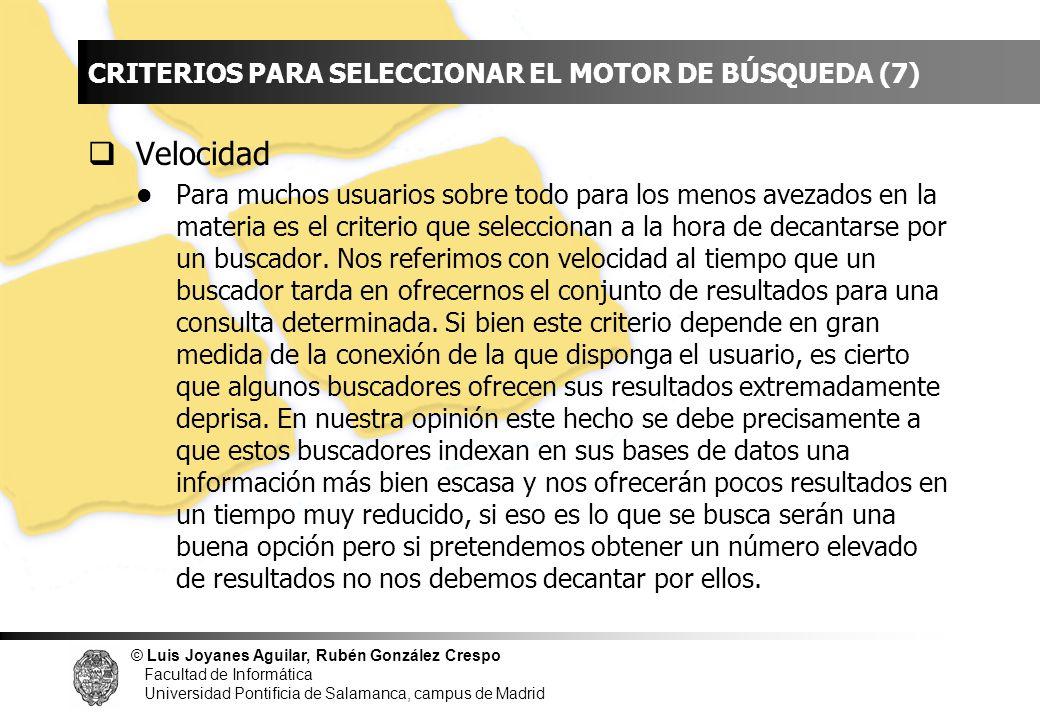 INDICE Velocidad CRITERIOS PARA SELECCIONAR EL MOTOR DE BÚSQUEDA (7)