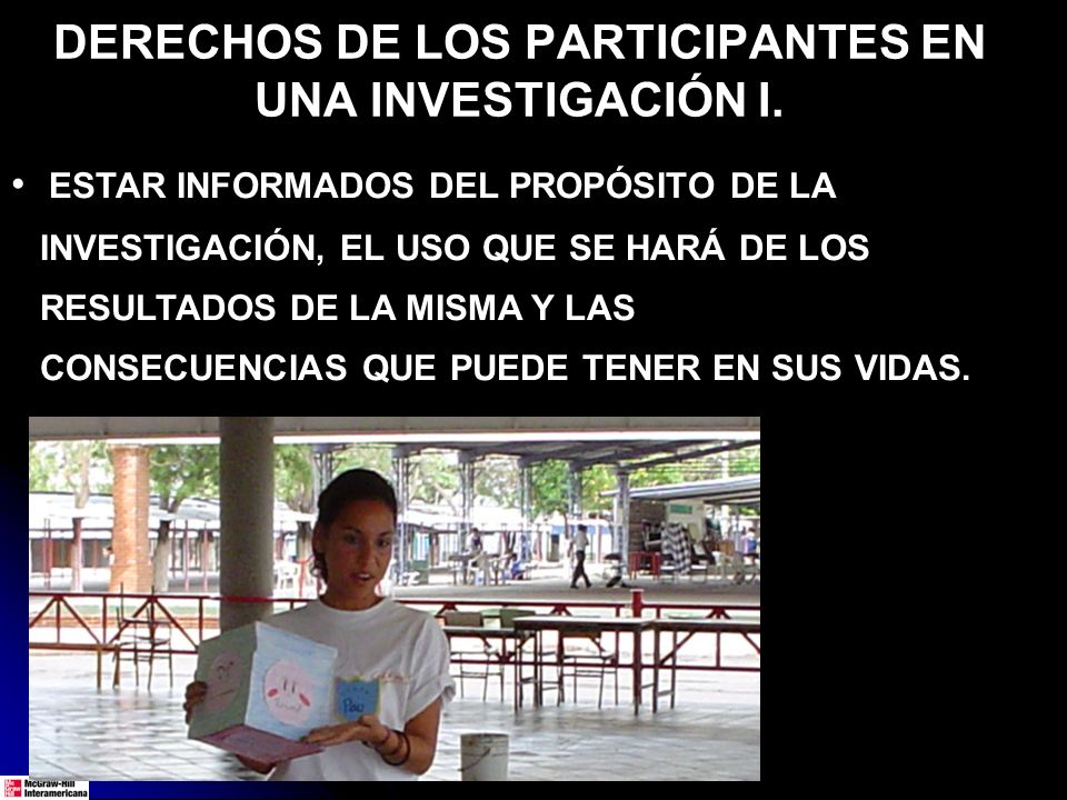 DERECHOS DE LOS PARTICIPANTES EN UNA INVESTIGACIÓN I.